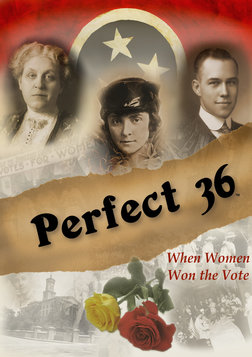 Perfect 36: When Women Won the Vote - Ratifying the 19th Amendment