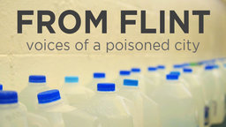 From Flint: Voices of a Poisoned City - Investigating the Michigan Water Crisis