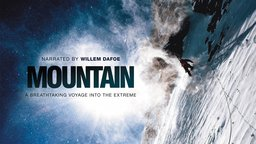 Mountain - A Cinematic Celebration of Our Fascination with Mountains